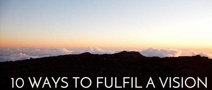 TEN WAYS TO FULFIL A VISION FROM GOD – 6 – 10