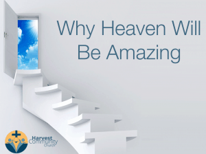 4 Things We Know We'll Be Doing in Heaven