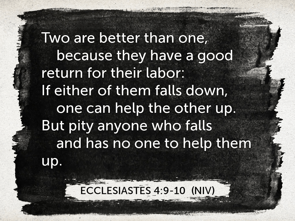 Ecclesiastes 4-9-10