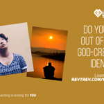 Do you live out of your God-created identity?