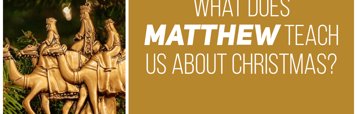 What can Matthew teach us about Christmas?