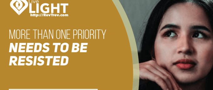 More than one priority needs to be resisted